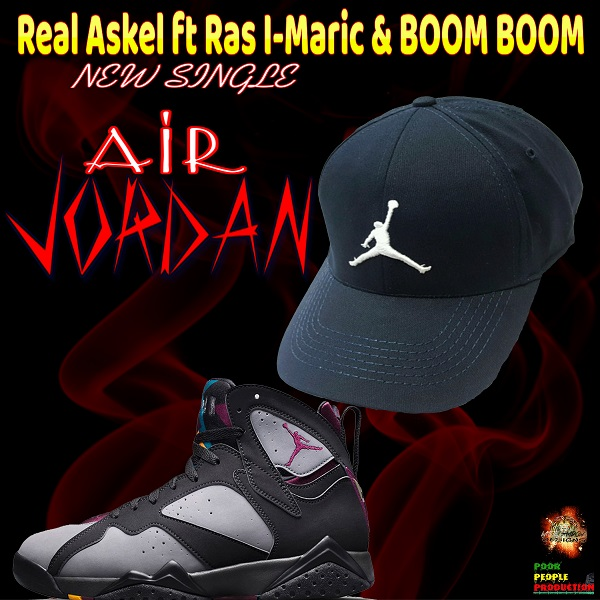 Real Askel Ft Ras I-Maric & Boom Boom Air Jordan