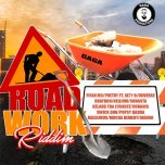 Road Work Riddim Prod. by Gaga Productions
