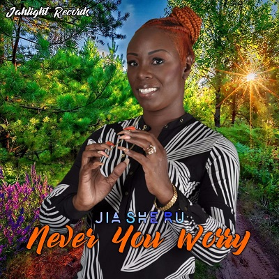 Jia She Ru - Never Yo Worry JahLight Records