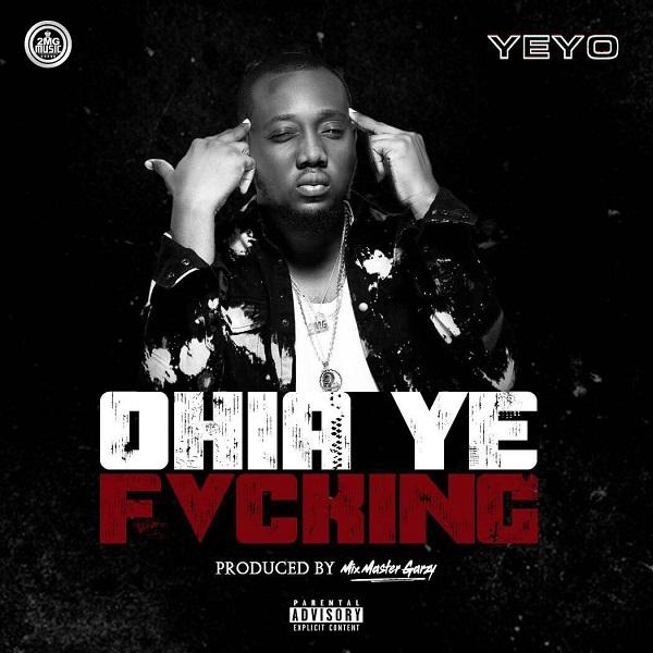 Reggae artist Yeyo - Ohia Ye Fvcking new single