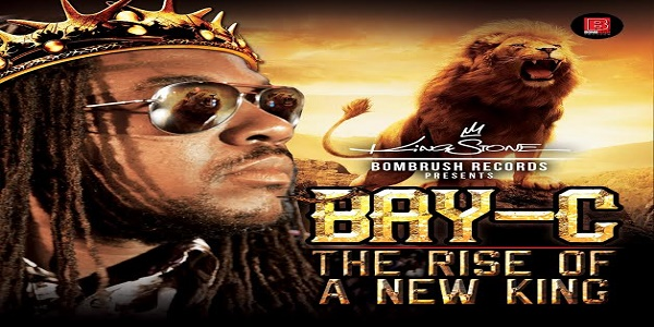 Bay C-'Rise Of A New King'