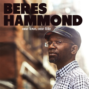 BERES HAMMOND ONE LOVE, ONE LIFE HERE