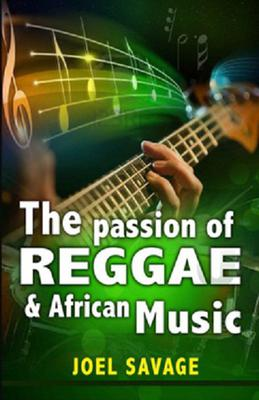 BOOK: The Passion of Reggae and African Music