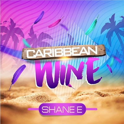 Dancehall artiste Shane E New single Caribbean Wine