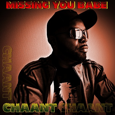 Reggae Artiste Chaant Releases Debut Album 'Missing You Babe'