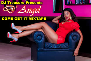 D' Angel Come Get It Mixtape [Prod. by DJ Treasure]
