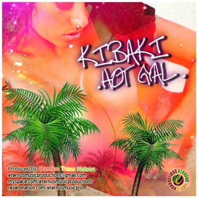 Kibaki - Hot Gyal