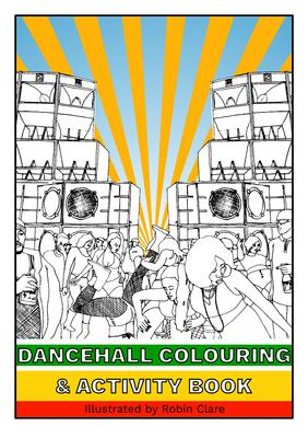 Dancehall Colouring & Activity Book by Robin Clare