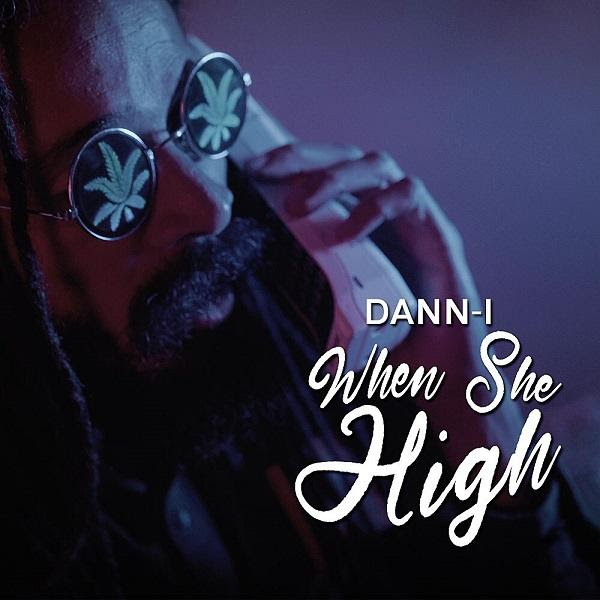Dann-I releases video for When She High