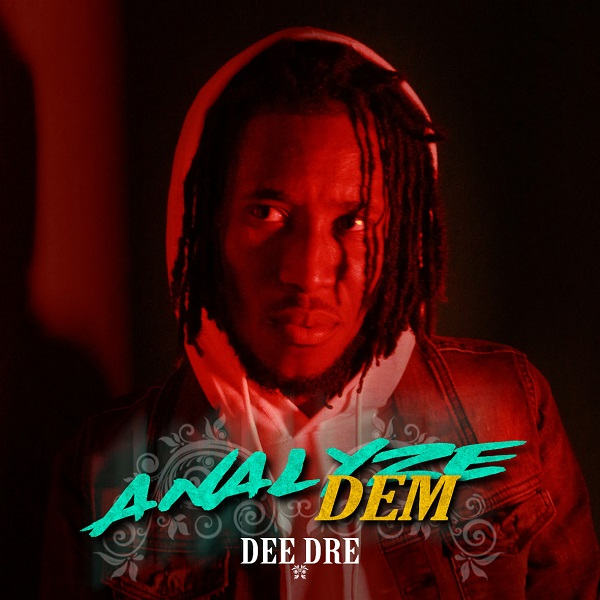 Dancehall Devoted Dee Dre Drops Another Heavy Hitter!