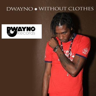 Dwayno Without Clothes