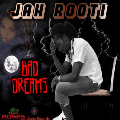 Jah Rooti - Bad Dreams