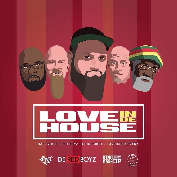 King Bubba FM – Love In De House – Produced by De Red Boyz