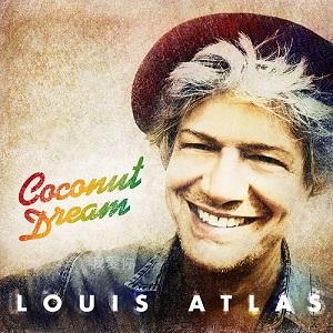 Louis Atlas Releases new Album titled Coconut Dream