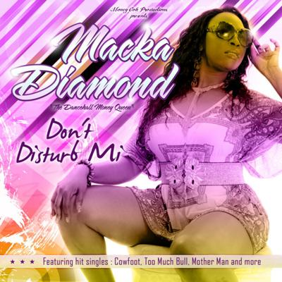 Macka Diamond (Don't Disturb Mi)