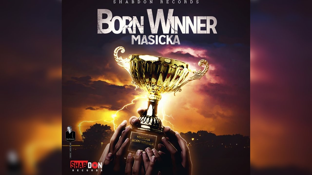 Dancehall artiste Masicka Born Winner produced by Shab Don Records