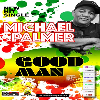 Michael Palmer - Good Man - Strictly Yard Music