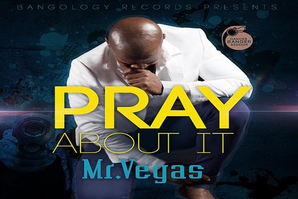 Mr Vegas - Pray About It