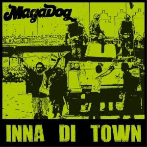 Music submission (Reggae): MagaDog - Inna Di Town