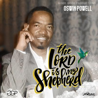 Oswin Powell - The Lord Is My Shepherd Good Good Productions