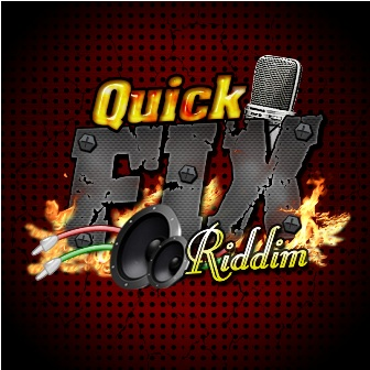 Quick Fix Riddim