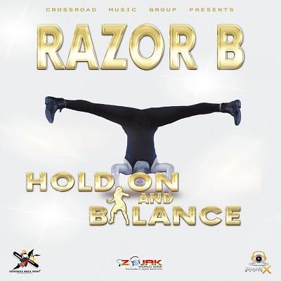 Dancehall artist Razor B Hold On and Balance