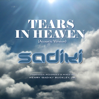 "Singer Sadiki ""Tears In Heaven (Acoustic Version)"""