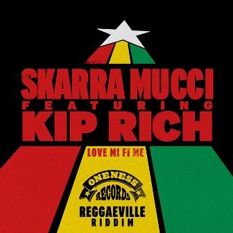 Skarra Mucci feat. Kip Rich - Love Mi Fi Me