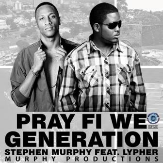 Stephen Murphy ft. Lypher - Pray fi we Generation