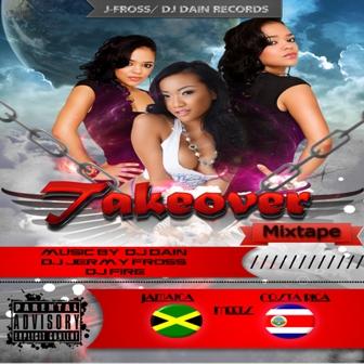 Takeover Mixtape - Dj Dain, Dj Fire & Dj Jermy Fross