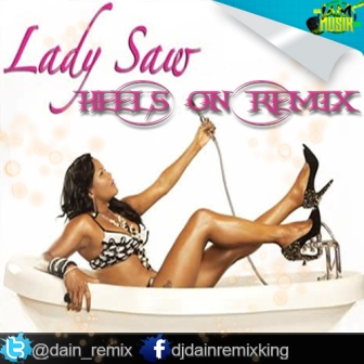 Lady Saw - Heels On (Dj Dain Remix)