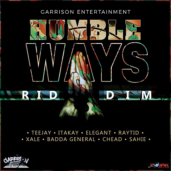 Humble Ways Riddim Produced by Garrison Entertainment