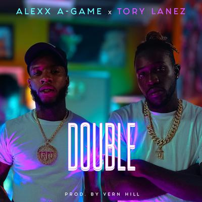 Alexx A Game feat. Tory Lanez Double produced by Vern Hill