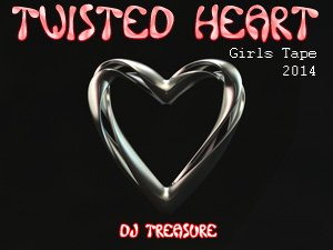 DJ Treasure Twisted Heart Girls Tape 2014