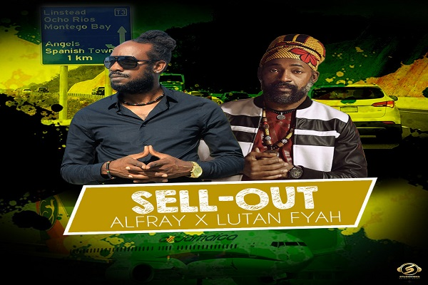 Alfray and Lutan Fyah - Sell Out